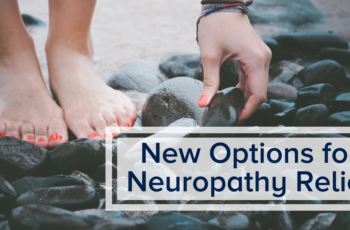 New Options for Neuropathy Relief