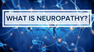 What is Neuropathy?