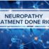 Neuropathy Treatment Done Right