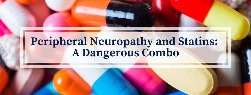 Peripheral Neuropathy and Statins: A Dangerous Combo