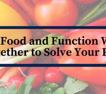 How Food and Function Work Together to Solve Your Pain
