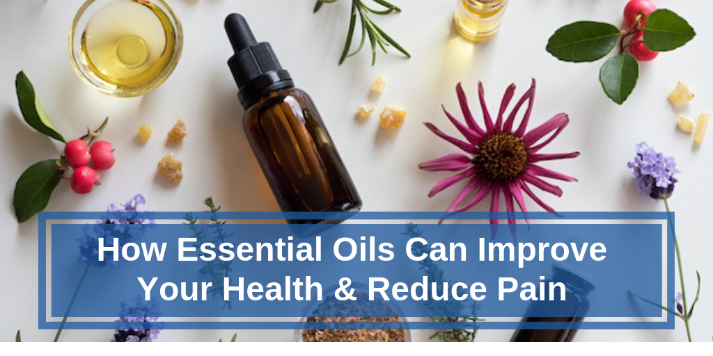 How Essential Oils Help Pain and Make You Healthier